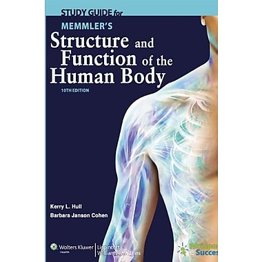 Study Guide to Accompany Memmler's Structure and Function of the Human Body, New Book (9781609139018)