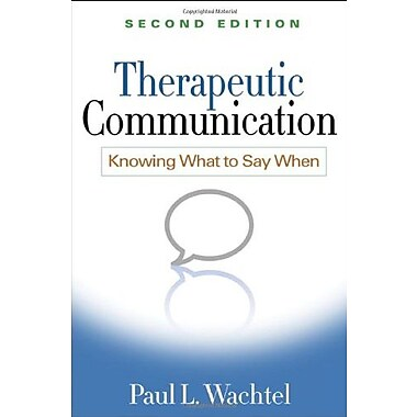 Therapeutic Communication, Second Edition: Knowing What to Say When, New Book (9781609181710)