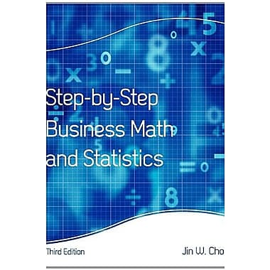 Step-By-Step Business Math and Statistics, New Book (9781609278724)