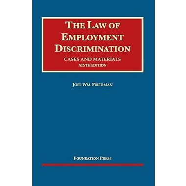 Friedman's The Law of Employment Discrimination, Cases and Materials, Ninth Edition, New (9781609302788)