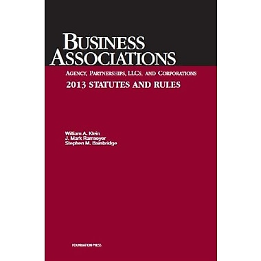 Business Associations: Agency, Partnerships, LLCs, and Corporations- 2013 Statutes and Rules, New Book (9781609303686)