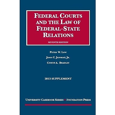 Low, Jeffries, and Bradley's Federal Courts and the Law of Federal-State Relations, 7th, 2013, Used (9781609303709)