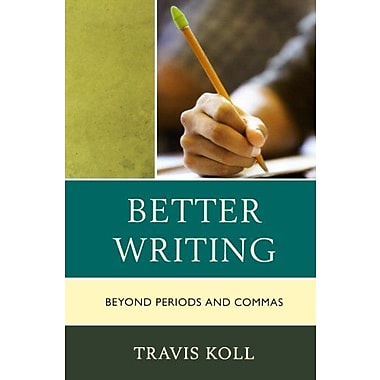 Better Writing: Beyond Periods and Commas, Used Book (9781610485883)