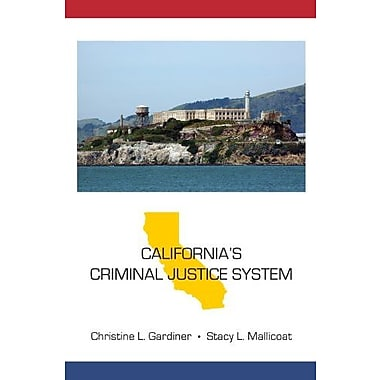 California's Criminal Justice System (State-Specific Criminal Justice), New Book (9781611631449)