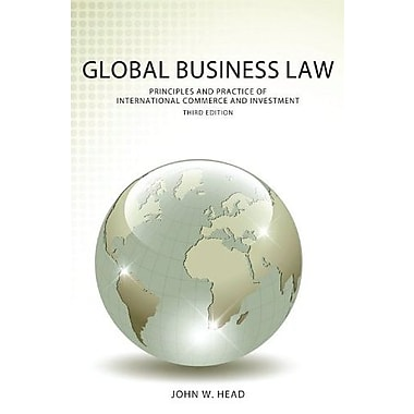 Global Business Law: Principles and Practice of International Commerce and Investment, New Book (9781611631517)