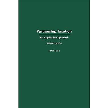 Partnership Taxation: An Application Approach, Second Edition, New Book (9781611632729)