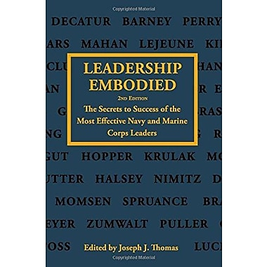 Leadership Embodied, 2nd Edition: The Secrets to Success of the Most Effective Navy and Marine Corps Leaders