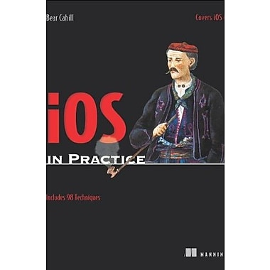 iOS in Practice, New Book (9781617291265)