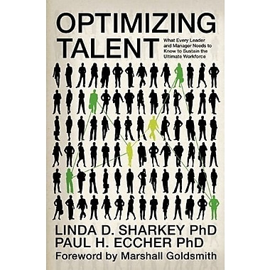Optimizing Talent: What Every Leader and Manager Needs to Know to Sustain the Ultimate Workforce, New (9781617352331)