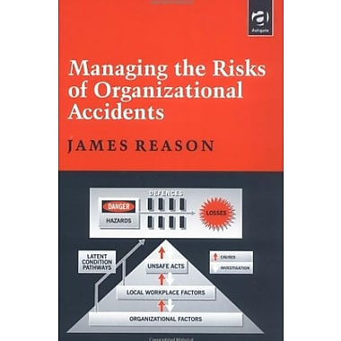 Managing the Risks of Organizational Accidents, New Book (9781840141054)