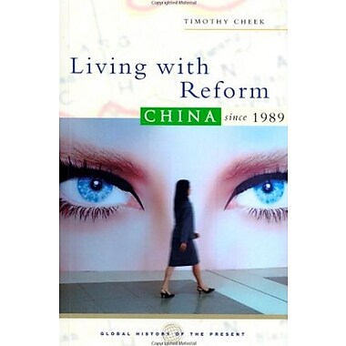 Living With Reform: China Since 1989 (Global History of the Present), New Book (9781842777237)