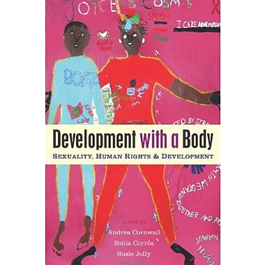 Development with a Body: Sexuality, Human Rights and Development, Used Book (9781842778913)