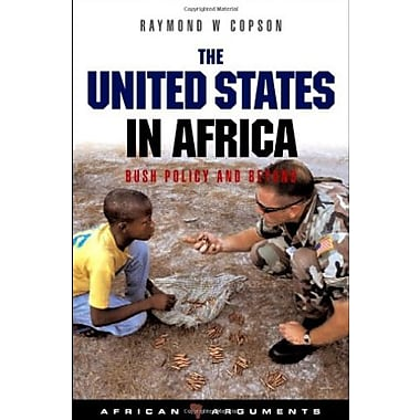 The United States in Africa: Bush Policy and Beyond (African Arguments), New Book (9781842779156)