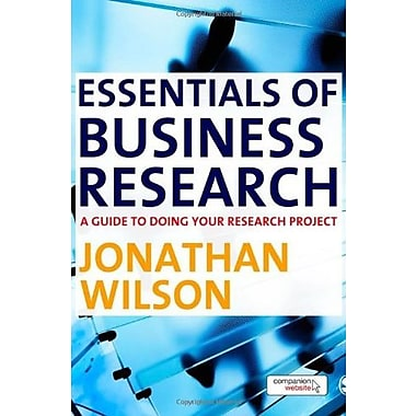 Essentials of Business Research: A Guide to Doing Your Research Project, New Book (9781848601338)