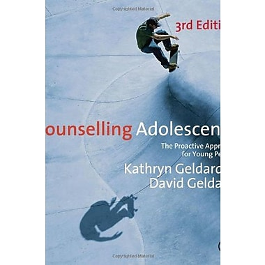 Counselling Adolescents: The Proactive Approach for Young People, New Book (9781848606425)