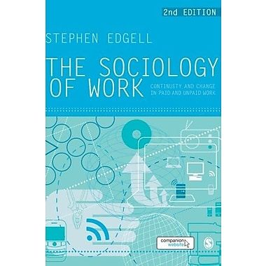 The Sociology of Work: Continuity and Change in Paid and Unpaid Work, Used Book (9781849204132)