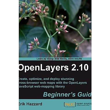 OpenLayers 2.10 Beginner's Guide, New Book (9781849514125)