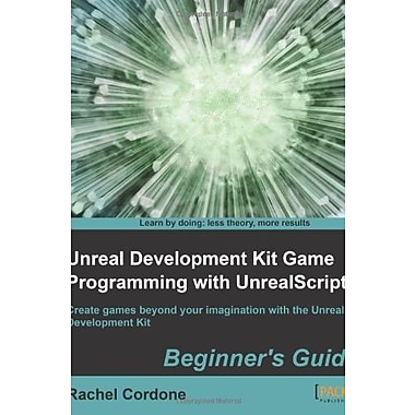Unreal Development Kit Game Programming with UnrealScript: Beginner's Guide, Used Book (9781849691925)