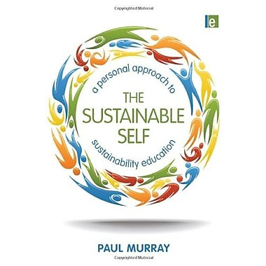 The Sustainable Self: A Personal Approach to Sustainability Education, New Book (9781849712408)