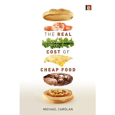 The Real Cost of Cheap Food, New Book (9781849713214)