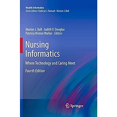 Nursing Informatics: Where Technology and Caring Meet (Health Informatics), New Book (9781849962773)