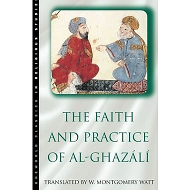 The Faith and Practice of Al-Ghazali (Oneworld Classics in Religious Studies), Used Book (9781851680627)