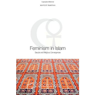 Feminism in Islam: Secular and Religious Convergences, New Book (9781851685561)
