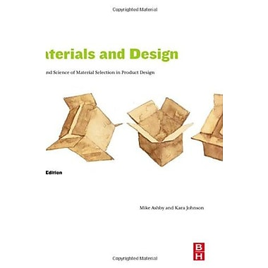 Materials and Design, Second Edition: The Art and Science of Material Selection in Product Design, New Book (9781856174(978)