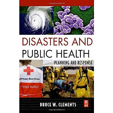 Disasters and Public Health: Planning and Response, New Book (9781856176125)