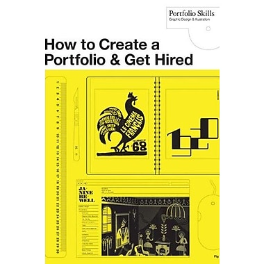 How to Create a Portfolio and Get Hired: A Guide for Graphic Designers and Illustrators, Used (9781856696722)
