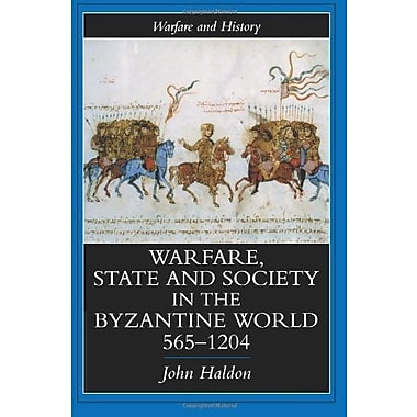 Warfare, State And Society In The Byzantine World 565-1204 (Warfare and History), New Book (9781857284959)