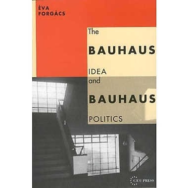 The Bauhaus Idea and Bauhaus Politics, Used Book (9781858660127)
