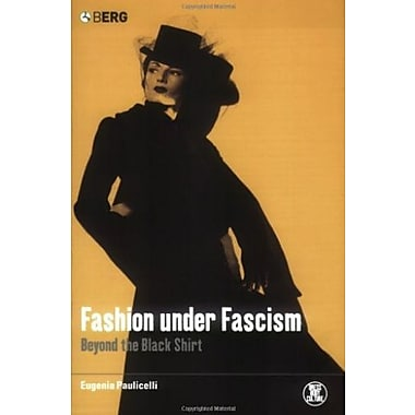 Fashion under Fascism: Beyond the Black Shirt (Dress, Body, Culture), New Book (9781859737781)