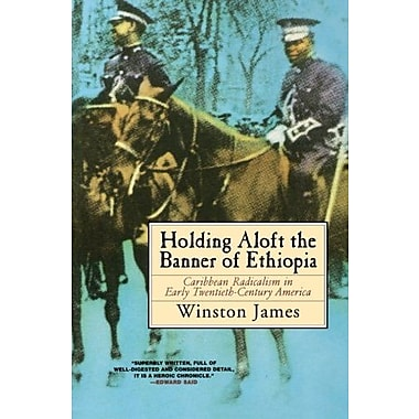 Holding Aloft the Banner of Ethiopia: Caribbean Radicalism in Early Twentieth Century America, New Book (9781859841402)
