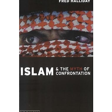Islam and the Myth of Confrontation: Religion and Politics in the Middle East, New Book (9781860648687)