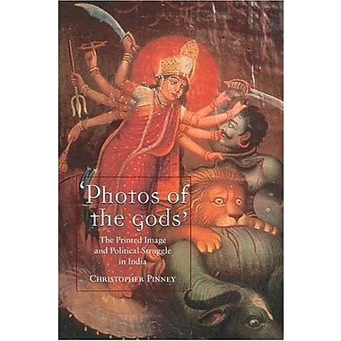 Photos of the Gods: The Printed Image and Political Struggle in India, New Book (9781861891846)
