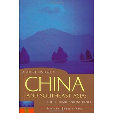 A Short History of China and Southeast Asia: Tribute, Trade and Influence, Used (9781864489545)