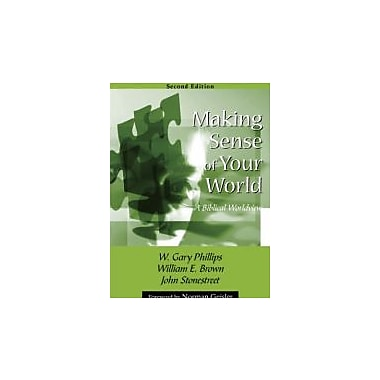 Making Sense of Your World: A Biblical Worldview, New Book (9781879215511)