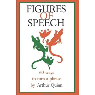 Figures of Speech: 60 Ways To Turn A Phrase, New Book (9781880393024)