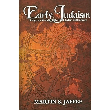 Early Judaism: Religious Worlds of the First Judaic Millennium, New (9781883053932)