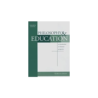 Philosophy & Education: An Introduction in Christian Perspective, New Book (9781883925543)