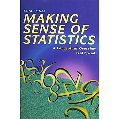 Making Sense of Statistics: A Conceptual Overview, New Book (9781884585289)