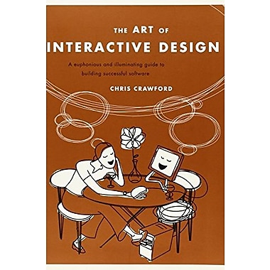 The Art of Interactive Design: A Euphonious and Illuminating Guide to Building Successful Software, Used Book (9781886411845)