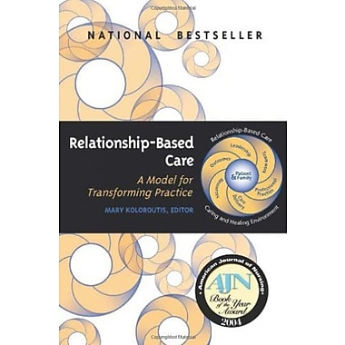 Relationship-Based Care: A Model for Transforming Practice, New Book (9781886624191)