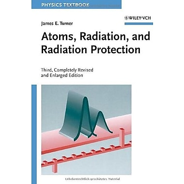 Atoms, Radiation, and Radiation Protection, New Book (9783527406067)