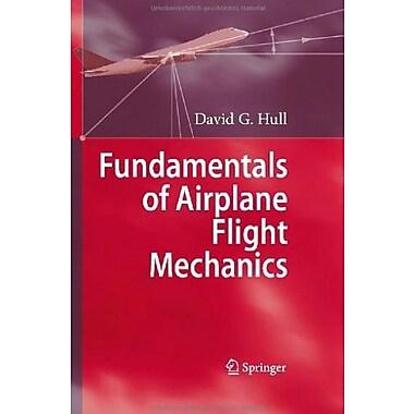 Fundamentals of Airplane Flight Mechanics, New Book (9783540465713)