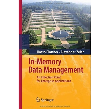 In-Memory Data Management: An Inflection Point for Enterprise Applications, New Book (9783642193620)