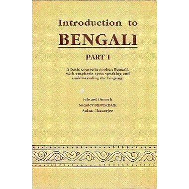 Introduction to Bengali, Part 1: A Basic Course in Spoken Bengali, with Emphasis Upon Speaking, Used (9788173041907)