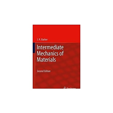 Intermediate Mechanics of Materials (Solid Mechanics and Its Applications), New Book (9789400702943)