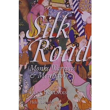 Silk Road: Monks, Warriors & Merchants, New Book (9789622177215)